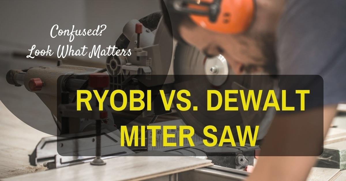 Dewalt dws779 vs Ryobi tss120l