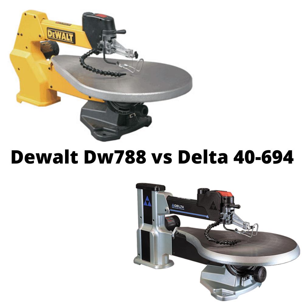 Dewalt Dw788 vs Delta 40-694