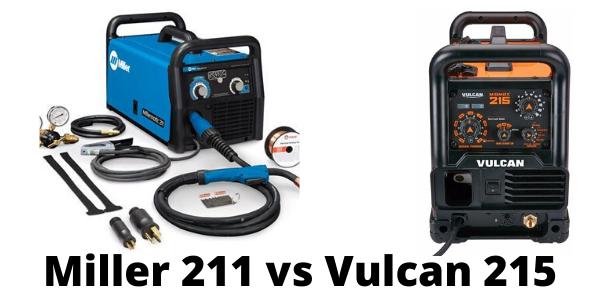 Miller 211 vs Vulcan 215